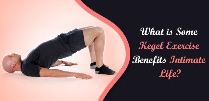 Kegel Exercise Benefits Intimate Life