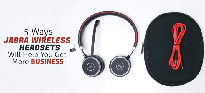 5 Ways Jabra Wireless Headsets Will Help You Get More Business-findheadsets
